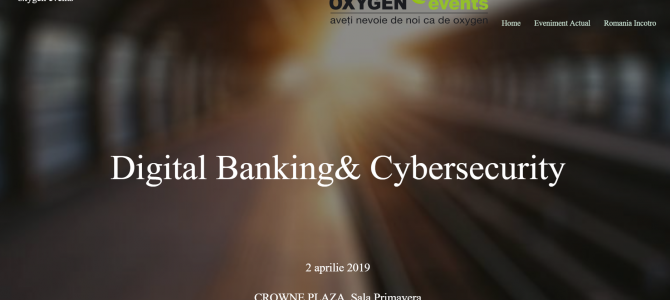 2 aprilie / Oxygen Events – Digital Banking and Cybersecurity