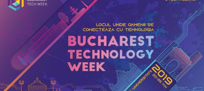 20-26 mai / Bucharest Technology Week