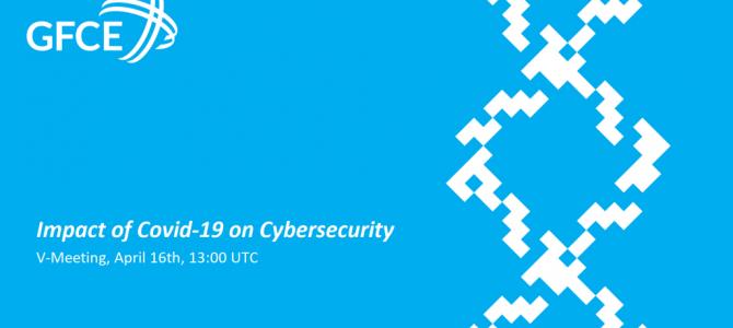 16 aprilie/Impact of Covid-19 on Cybersecurity – GFCE