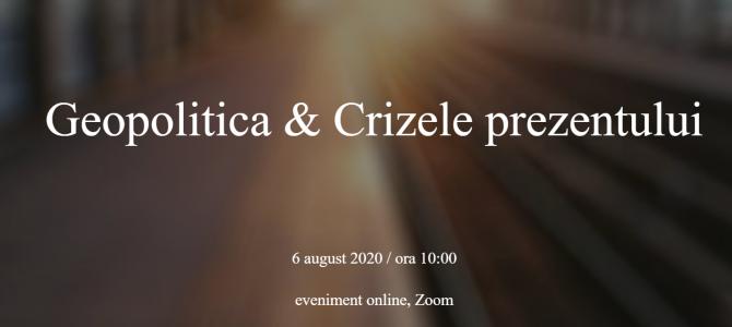 6 august/Geopolitica si Crizele Prezentului – Oxygen Events
